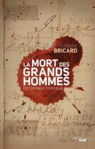 Couverture du livre « La mort des grands hommes ; dictionnaire historique » de Isabelle Bricard aux éditions Cherche Midi