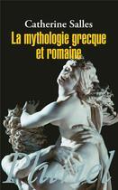 Couverture du livre « La mythologie grecque et romaine » de Catherine Salles aux éditions Pluriel
