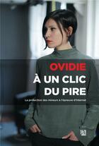 Couverture du livre « À un clic du pire ; la protection des mineurs à l'épreuve d'Internet » de Ovidie aux éditions Anne Carriere