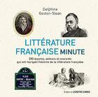 Couverture du livre « Littérature française minute » de Delphine Gaston aux éditions Contre-dires