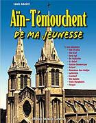 Couverture du livre « Aïn-Témouchent de ma jeunesse » de Louis Abadie aux éditions Gandini Jacques
