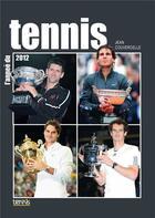 Couverture du livre « L'année du tennis 2012 » de Jean Couvercelle aux éditions Calmann-levy
