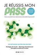 Couverture du livre « Je reussis mon PASS 2021 ; tous les secrets du parcours ACCES spécifique santé ; les méthodes matière par matière » de Arnaud Gea aux éditions Ediscience