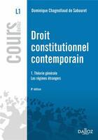 Couverture du livre « Droit contitutionnel contemporain t.1 ; théorie générale ; les régimes étrangers (8e édition) » de Dominique Chagnollaud aux éditions Dalloz