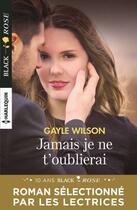 Couverture du livre « Jamais je ne t'oublierai » de Gayle Wilson aux éditions Harlequin