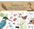 Couverture du livre « S'initier au dessin naturaliste » de Agathe Haevermans aux éditions Dessain Et Tolra