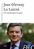 Couverture du livre « La laïcité ; un combat pour la paix » de Jean Glavany aux éditions Heloise D'ormesson