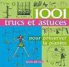 Couverture du livre « 1001 trucs et astuces pour préserver la planète » de Esme Floyd aux éditions Terres Editions
