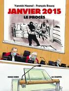 Couverture du livre « CHARLIE HEBDO ; janvier 2015 ; le procès » de Francois Boucq et Yannick Haenel aux éditions Les Echappes