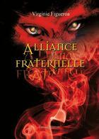 Couverture du livre « Alliance fraternelle » de Virginie Figueroa aux éditions Benevent