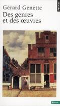 Couverture du livre « Des genres et des oeuvres » de Gerard Genette aux éditions Points