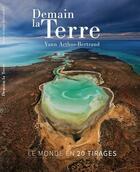 Couverture du livre « Demain la Terre » de Yann Arthus-Bertrand aux éditions Geo