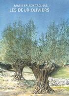 Couverture du livre « Les deux oliviers » de Marie Falson Tacussel aux éditions Thot