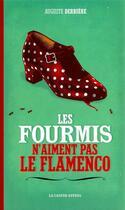Couverture du livre « Les fourmis n'aiment pas le flamenco » de Auguste Derriere aux éditions Castor Astral