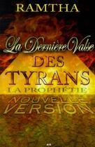 Couverture du livre « La dernière valse des tyrans ; la prophétie (nouvelle version) » de Ramtha aux éditions Ada