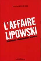 Couverture du livre « L'affaire lipowski ; une enquête climatiquement incorrecte » de Jacques Masurel aux éditions Aubin
