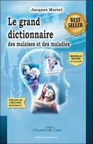 Couverture du livre « Grand dictionnaire des malaises et des maladies » de Jacques Martel aux éditions Quintessence
