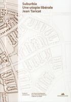Couverture du livre « Suburbia, une utopie libérale » de Jean Taricat aux éditions La Villette