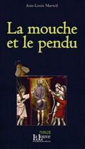 Couverture du livre « La mouche et le pendu » de Jean-Louis Marteil aux éditions La Louve