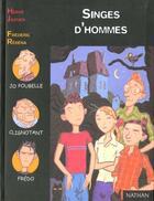 Couverture du livre « Singes D'Hommes » de Herve Jaouen et Frederic Rebena aux éditions Nathan