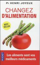 Couverture du livre « Changez d'alimentation » de Henri Joyeux aux éditions Pocket