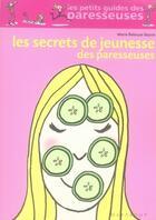 Couverture du livre « Les secrets de jeunesse des paresseuses » de Marie Belouze-Storm aux éditions Marabout