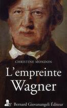 Couverture du livre « L'empreinte Wagner » de Christine Mondon aux éditions Giovanangeli