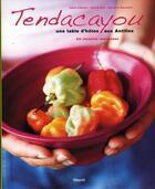 Couverture du livre « Tendacayou, les saveurs des caraîbes » de Jerome Bilic et Sylvie Clement aux éditions Filipacchi