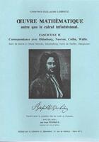 Couverture du livre « Oeuvre mathématique autre que le calcul infinitésimal t.2 ; correspondance avec Oldenburg, Newton, Collin, Wallis » de Gottfried Wilhelm Leibniz aux éditions Blanchard