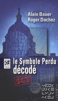 Couverture du livre « Le symbole perdu décodé » de Alain Bauer et Roger Dachez aux éditions Vega