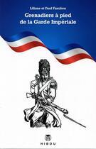 Couverture du livre « Grenadiers à pied de la Garde impériale » de Fred Funcken et Liliane Funcken aux éditions Hibou