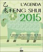 Couverture du livre « L'agenda feng shui 2015 ; l'année de la chèvre de bois » de Marc-Olivier Rinchart et Johann Bauer aux éditions Infinity Feng Shui