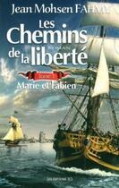 Couverture du livre « Les chemins de la liberté t.1 ; Marie et Fabien » de Jean Mohsen Fahmy aux éditions Jcl