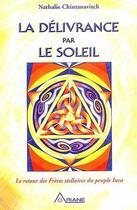 Couverture du livre « La délivrance par le soleil ; le retour des frères stellaires du peuple Inca » de Chintanavitch N. aux éditions Ariane