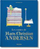 Couverture du livre « Les contes de Hans Christian Andersen » de Noel Daniel aux éditions Taschen
