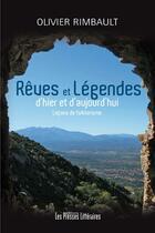 Couverture du livre « Rêves et légendes d'hier et d'aujourd'hui » de Olivier Rimbault aux éditions Presses Litteraires