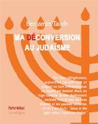 Couverture du livre « Ma (dé)conversion au judaïsme » de Benjamin Taieb aux éditions Lunatique
