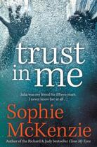 Couverture du livre « Trust in Me » de Sophie Mckenzie aux éditions Simon And Schuster Uk