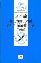 Couverture du livre « Droit international de la bioéthique » de Bertrand Mathieu et Noelle Lenoir aux éditions Puf