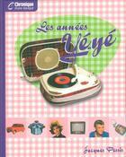 Couverture du livre « Les années yé-yé » de Jacques Pessis aux éditions Chronique