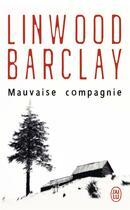 Couverture du livre « Mauvaise compagnie » de Linwood Barclay aux éditions J'ai Lu