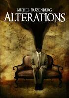 Couverture du livre « Altérations » de Michel Rozenberg aux éditions Lokomodo