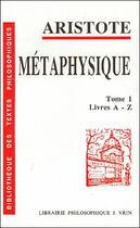 Couverture du livre « Métaphysique t.1 ; livres A-Z » de Aristote aux éditions Vrin