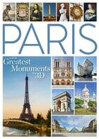 Couverture du livre « Paris and its greatest monuments in 3D » de Suzanne De Villars aux éditions Parigramme