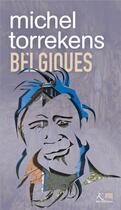 Couverture du livre « Belgiques » de Michel Torrekens aux éditions Ker Editions