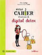 Couverture du livre « Petit cahier d'exercices ; de digital détox » de Alia Cardyn et Sophie Lambda aux éditions Jouvence