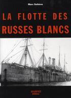 Couverture du livre « La flotte des russes blancs » de Marc Saibene aux éditions Marines