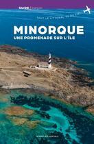 Couverture du livre « Minorque, une promenade sur l'île » de Juanjo Guarnido aux éditions Triangle Postals