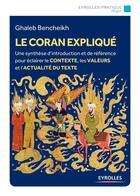 Couverture du livre « Le Coran expliqué ; histoire, interprétations, actualité » de Ghaleb Bencheikh aux éditions Eyrolles