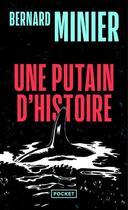Couverture du livre « Une putain d'histoire » de Bernard Minier aux éditions Pocket